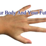Your body predicts your future – part 1