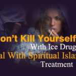 Ice Drug Spiritual Islamic Treatment