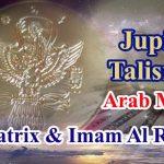 Jupiter Talisman|Arab Magic|Picatrix & Imam Al-Razi